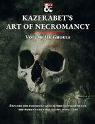 Kazerabet's Art of Necromancy Volume III: Ghouls