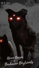 Demon Doggos and Barbarian Boyfriends