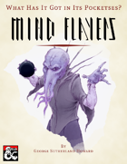 What Has It Got in Its Pocketses? Mind Flayers!