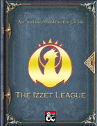 An Initiate's Guide to the Guilds - The Izzet League