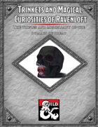 Trinkets and Magical Curiosities of Ravenloft