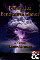 Betrayal at Bendworth Manor