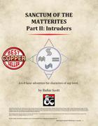 Sanctum of the Matterites - Part II: Intruders