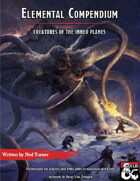 Elemental Compendium I: Creatures of the Inner Planes