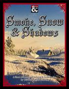 Smoke, Snow & Shadows