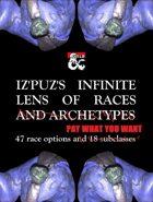 Iz'Puz's Inifinte Lens of Races - 47 race options