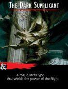 The Dark Supplicant - Rogue Archetype