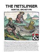 The Netslinger (Martial Archetype)