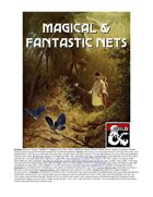 Magical and Fantastic Nets