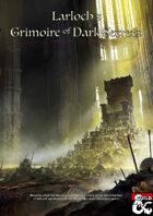Larloch's Grimoire of Dark Secrets