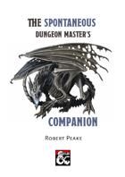 The Spontaneous Dungeon Master's Companion