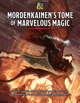 Mordenkainen's Tome of Marvelous Magic