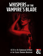 Whispers of the Vampire's Blade: A Remix and 5e Conversion Guide