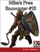 Mike's Free Encounter #15: Dwarven Guard Post