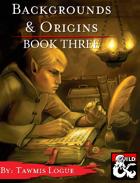 Backgrounds & Origins: Book Three