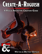 Create-A-Roguish: A Rogue Archetype Creation Guide