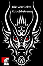 Die verrückte Kobold-Arena (5e deutsch)