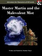 Master Martin and the Malevolent Mist