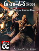 Create-A-School: A Wizard Tradition Creation Guide