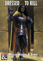Dressed To Kill - Magic Armor & Weapons