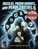 Puzzles, Predicaments, and Perplexities II