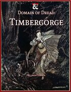 Domain of Dread: Timbergorge