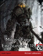 Mike's Free Encounter #18: Death Captain