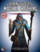 Seemingly Useless Magical Clothing