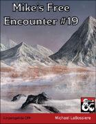 Mike's Free Encounter #19: Corporagelida