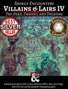 Villains & Lairs IV - the Dead, Damned, & Decaying (Fantasy Grounds)
