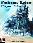 Fathoms Below Player Guide