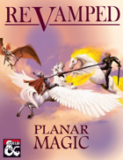 Revamped: Planar Magic (5e)