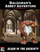 Balduran's Abbey Adventure: Slaad in the Sacristy