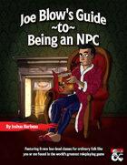Joe Blow's Guide to Being an NPC