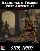 Balduran's Trading Post Adventure: Stop, Thief!