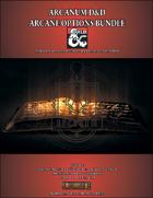 Arcanum D&D Arcane Options [BUNDLE]