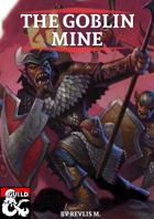 The Goblin Mine