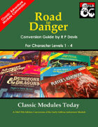 Classic Modules Today: Road to Danger (5e)