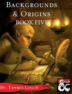 Backgrounds & Origins: Book Five