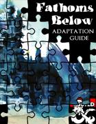Fathoms Below Adaptation Guide