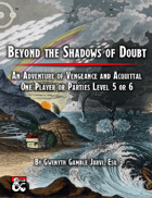 Beyond the Shadows of Doubt: An Adventure of Vengeance and Acquittal