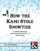 How the Kami Stole Snowtide