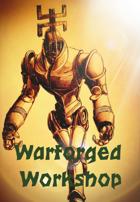Warforged Workshop