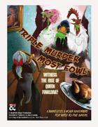 Triple Murder Most Fowl