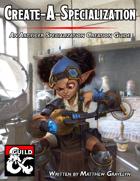 Create-A-Specialization: An Artificer Specialization Creation Guide