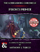 The Korranberg Chronicle: Psion's Primer - A Complete Psionics System