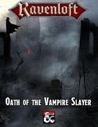 Ravenloft Oath of the Vampire Slayer