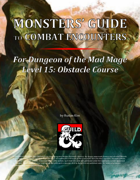 Monsters' Guide to Combat Encounters for Waterdeep: Dungeon of the Mad Mage. Level 15.