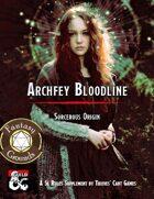 Sorcerous Origin: Archfey Bloodline (Fantasy Grounds)