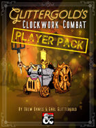 Glittergold's Clockwork Combat: PLAYER PACK